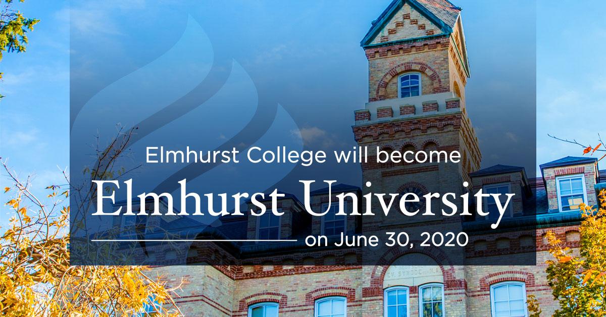 Elmhurst College Will Become Elmhurst University in 2020